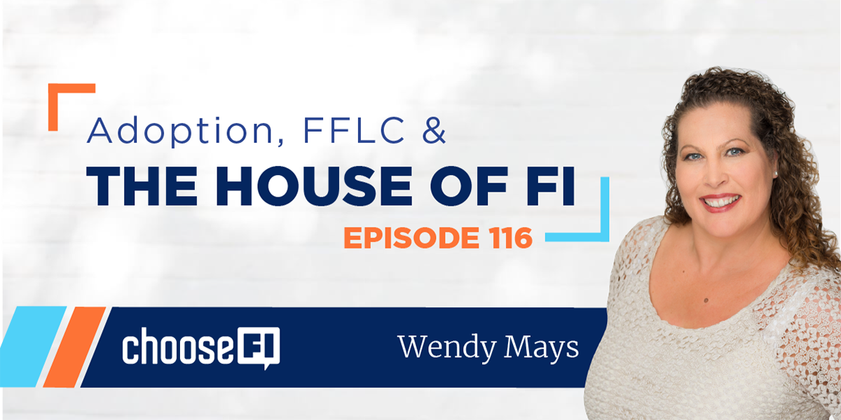 116 | Adoption, FFLC & the House of FI | Wendy Mays