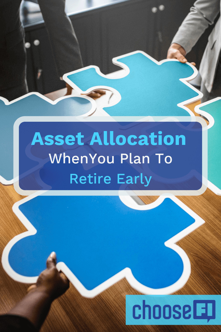 Asset Allocation When You Plan To Retire Early