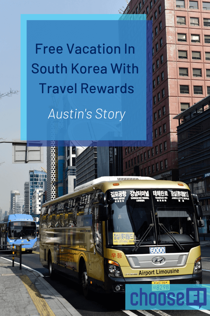 Free Vacation In South Korea With Travel Rewards: Austin's Story