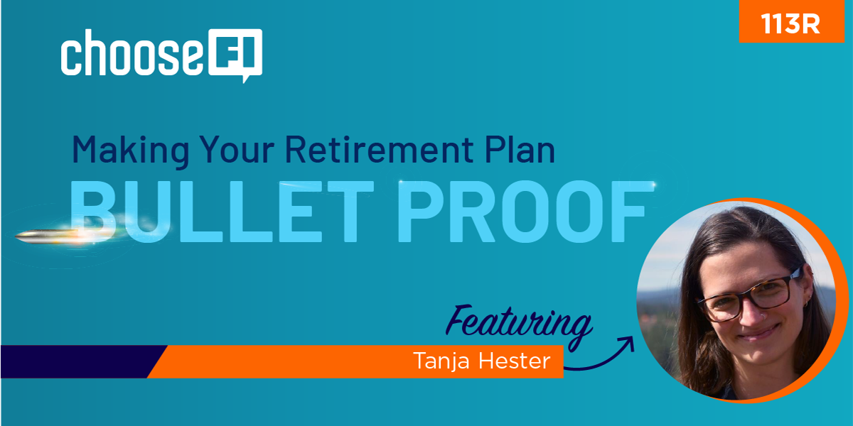 113R | Making your Retirement Plan Bullet Proof | Tanja Hester