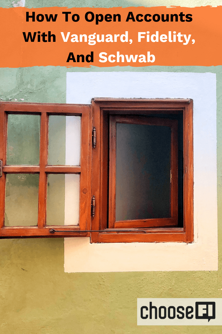 How To Open Accounts With Vanguard, Fidelity, And Schwab
