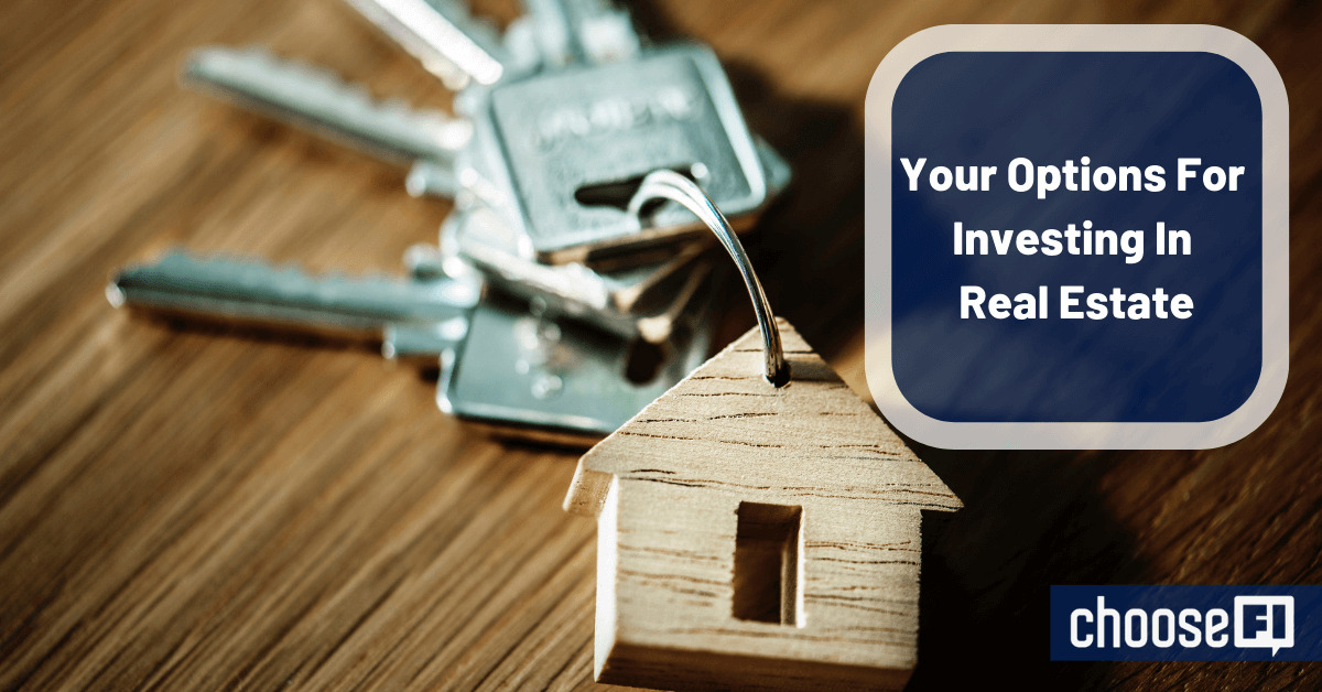 Your Options For Investing In Real Estate