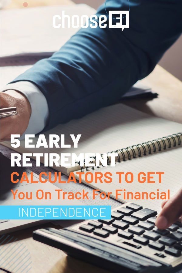 5 Early Retirement Calculators To Get You On Track For Financial Independence