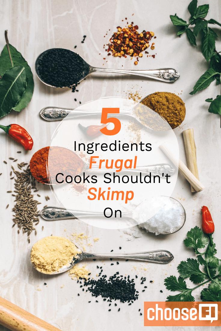 5 Ingredients Frugal Cooks Shouldn't Skimp On