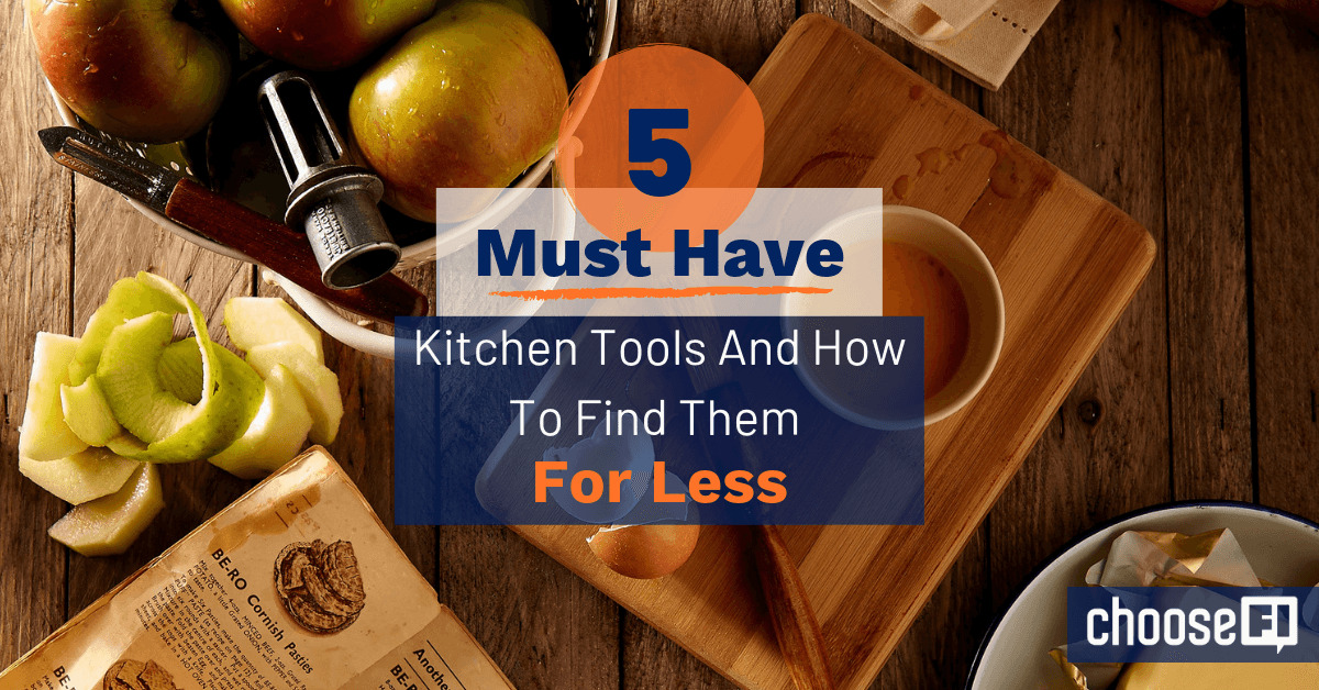 5 Must-Have Kitchen Tools And How To Find Them For Less