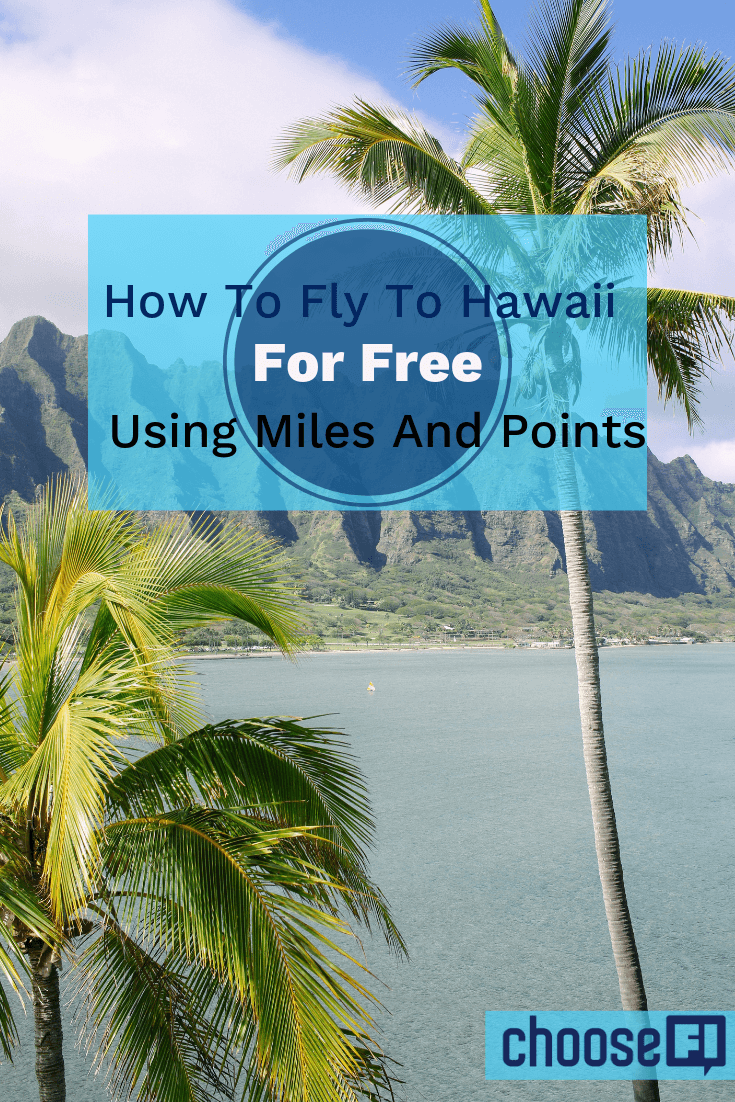 How To Fly To Hawaii For Free Using Miles And Points