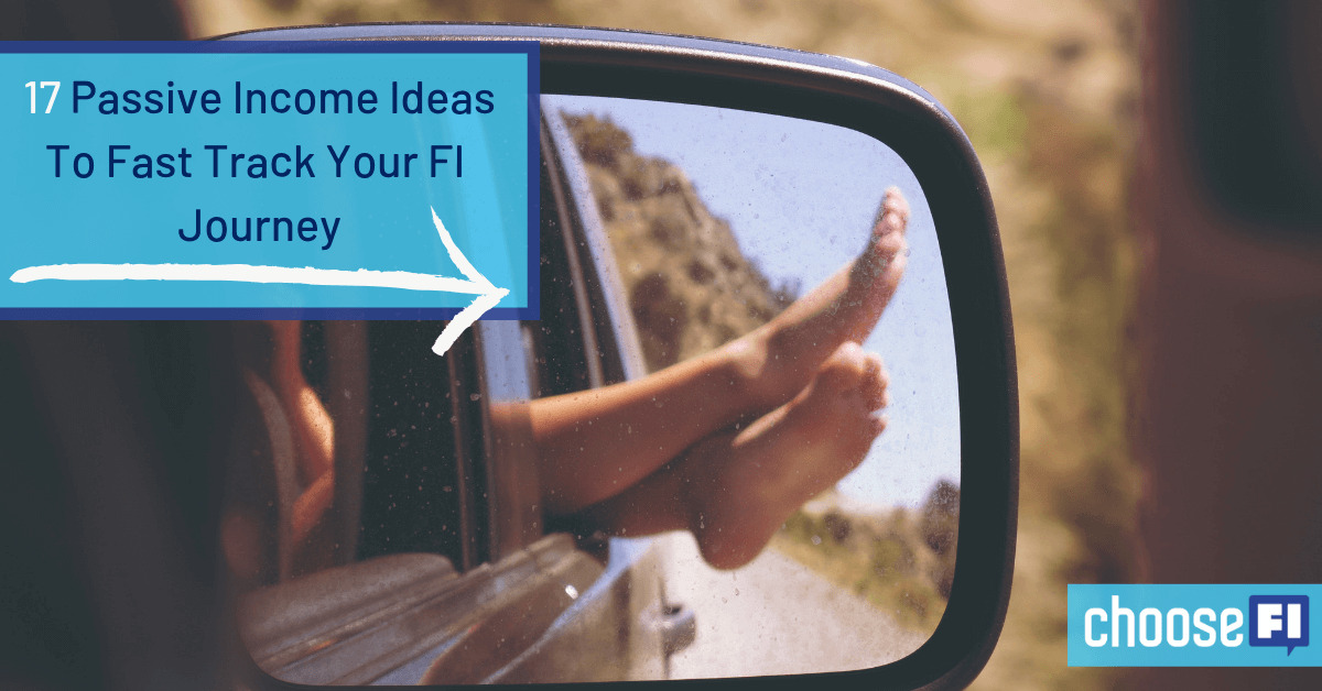 17 Passive Income Ideas To Fast Track Your FI Journey