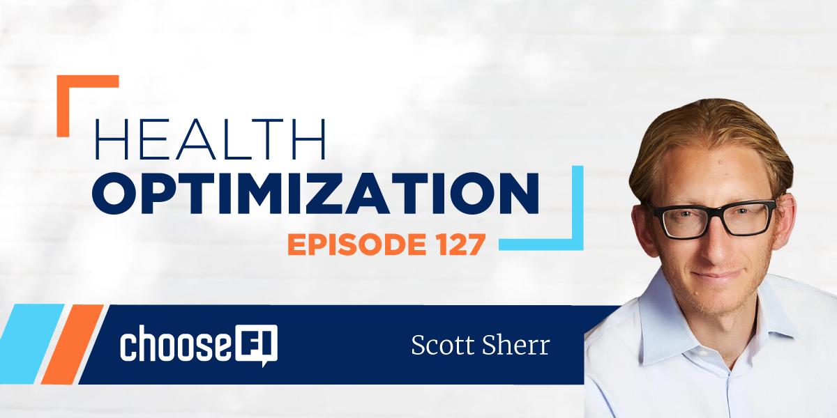 127 | Scott Scherr | Health Optimization