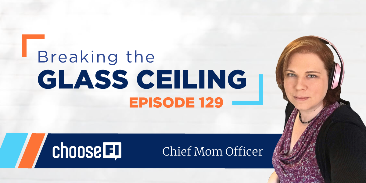 129 | Breaking the Glass Ceiling | Liz, Chief Mom Officer