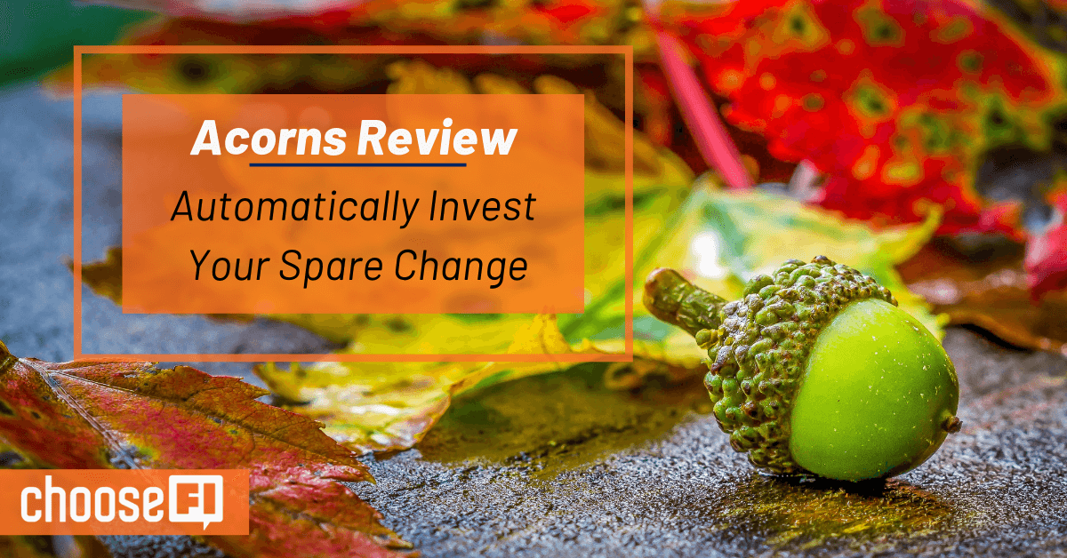 Acorns Review--Automatically Invest Your Spare Change