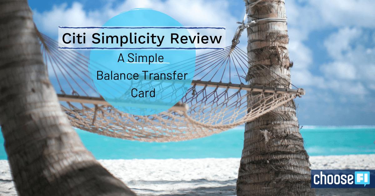 Citi Simplicity Review--A Simple Balance Transfer Card