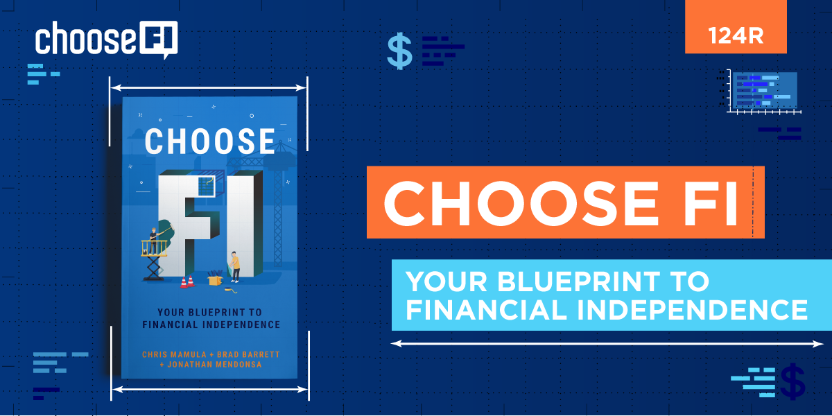 124R | Choose FI Your Blueprint to Financial Independence