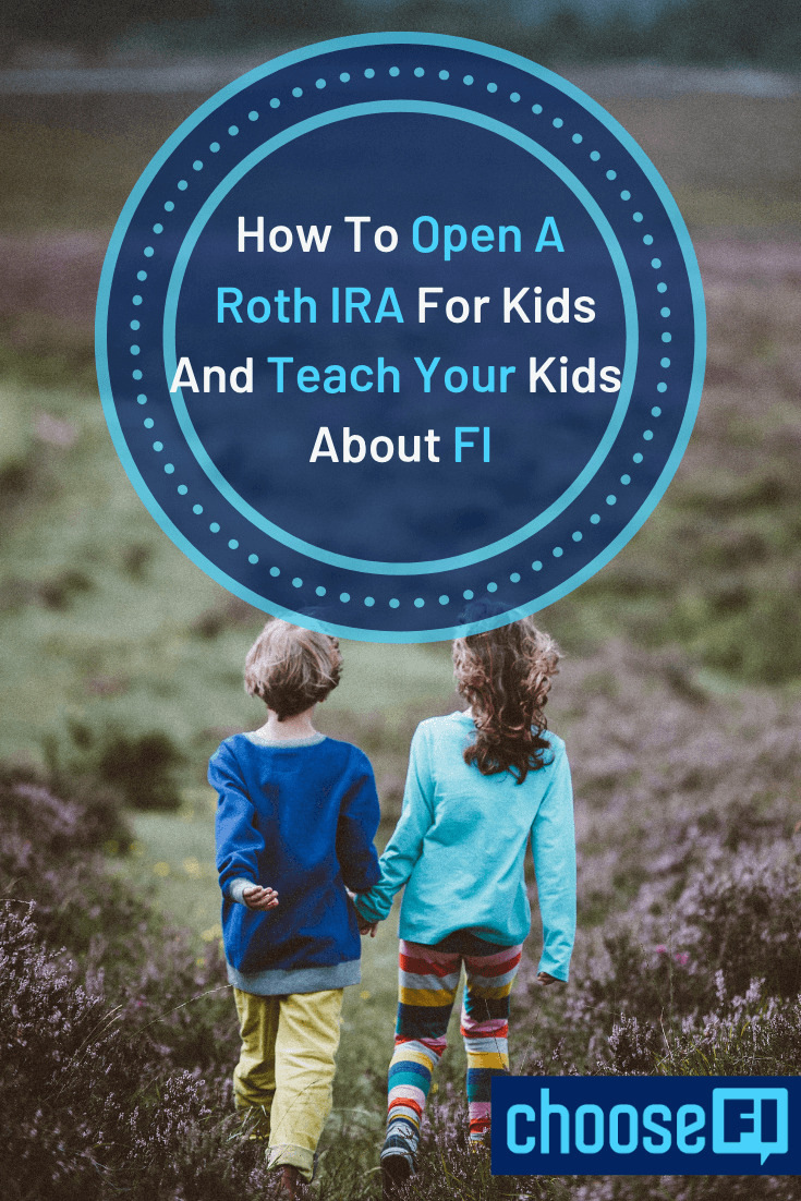 How To Open A Roth IRA For Kids And Teach Your Kids About FI