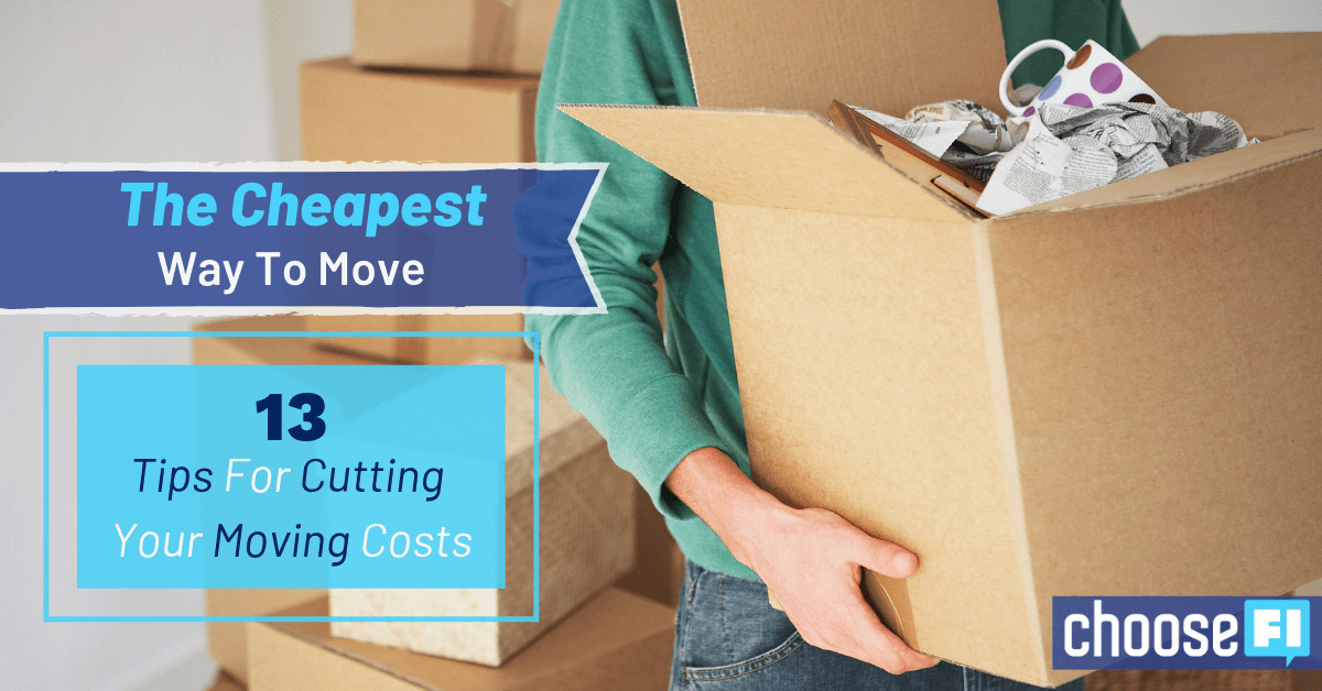 The Cheapest Way To Move: 13 Tips For Cutting Your Moving Costs