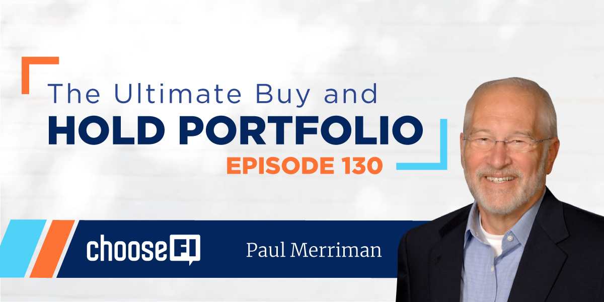 130 | Paul Merriman | The Ultimate Buy and Hold Portfolio