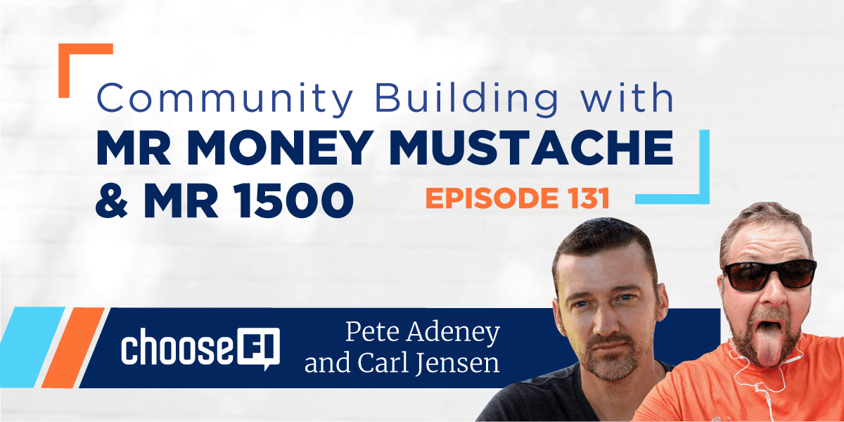 Community Building With Mr. Money Mustache And Mr. 1500
