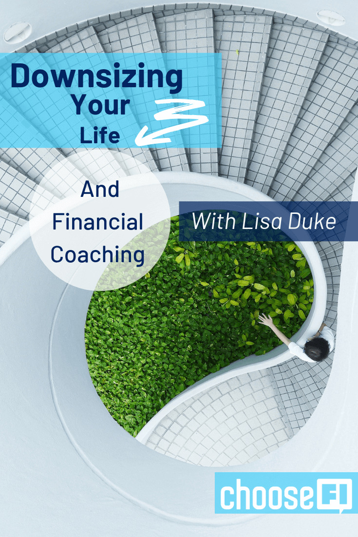Downsizing Your Life And Financial Coaching With Lisa Duke