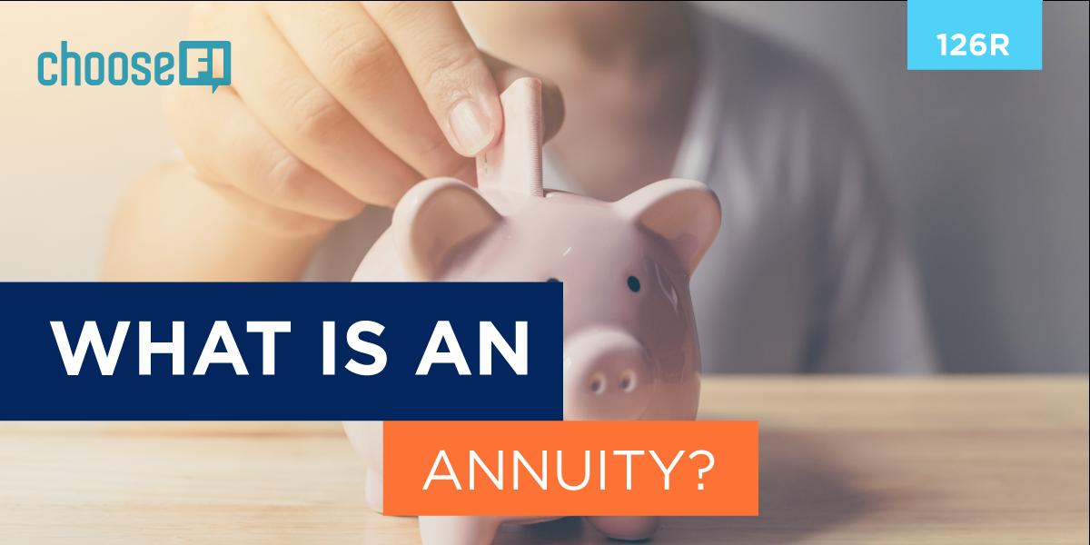 126R | What is an Annuity