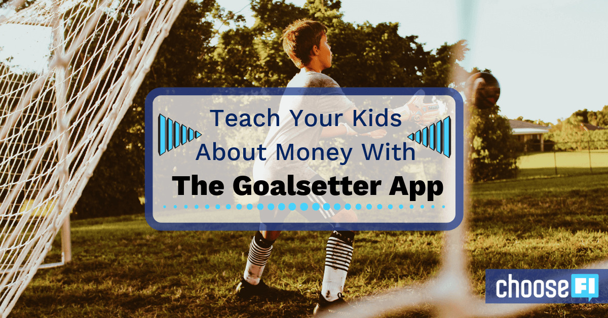 Teach Your Kids About Money With The Goalsetter App