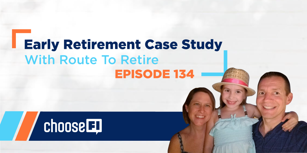 134 | Early Retirement Case Study With Route To Retire