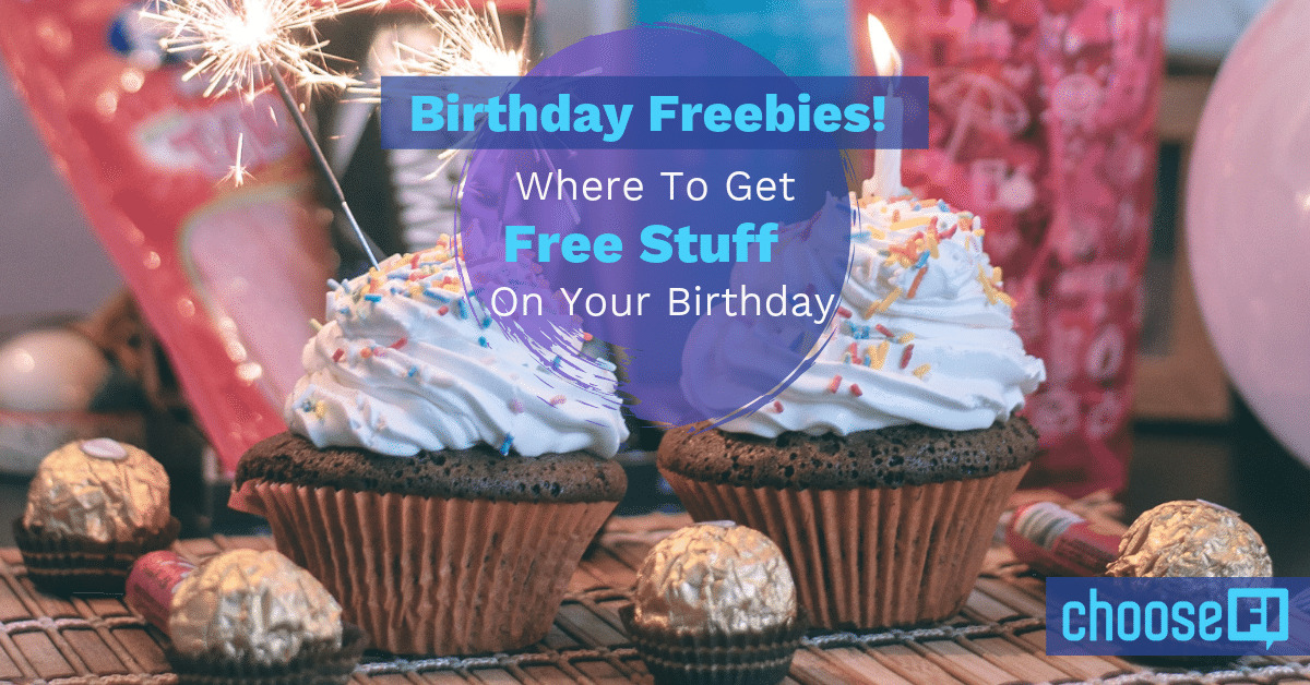 Birthday Freebies! Where To Get Free Stuff On Your Birthday