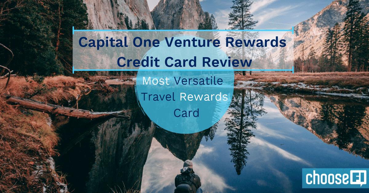 Capital One Venture Rewards Credit Card Review: Most Versatile Travel Rewards Card