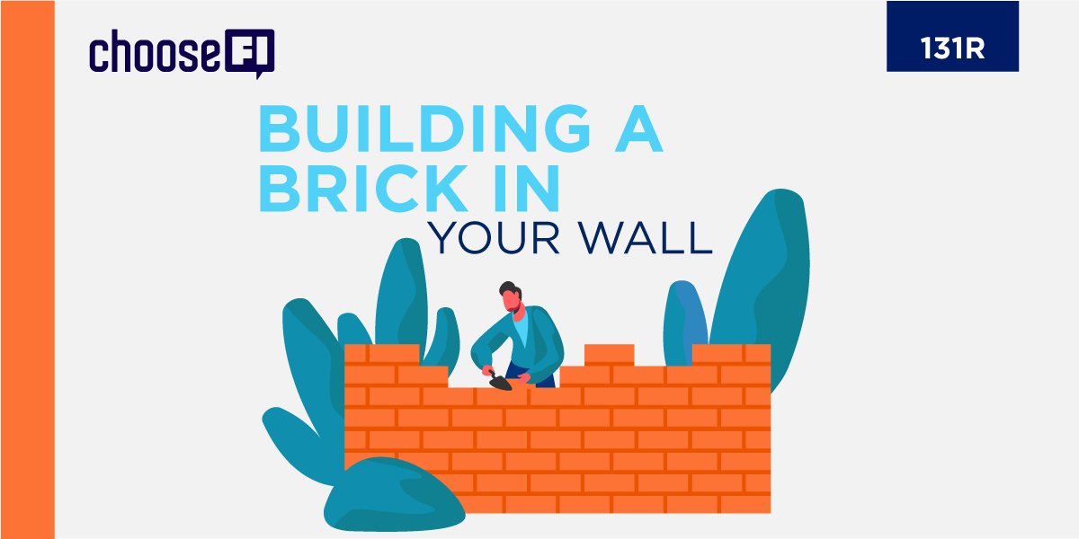 131R | Building a Brick in Your Wall
