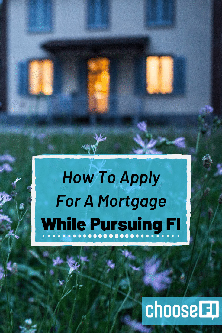 How To Apply For A Mortgage While Pursuing FI