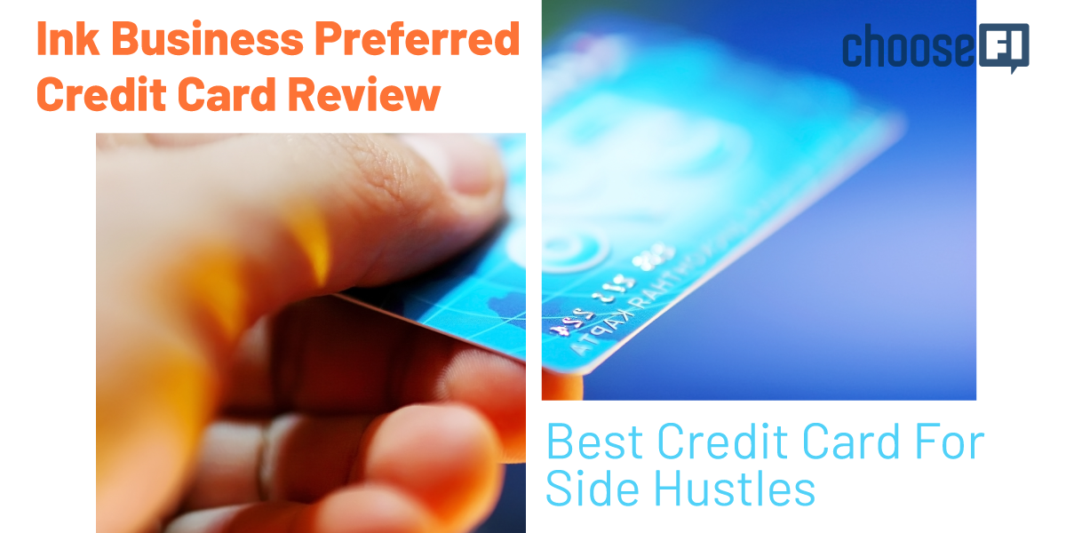 Ink Business Preferred Credit Card Review: Best Credit Card For Side Hustles