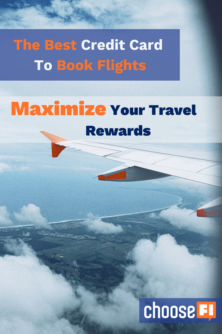 The Best Credit Card To Book Flights: Maximize Your Travel Rewards