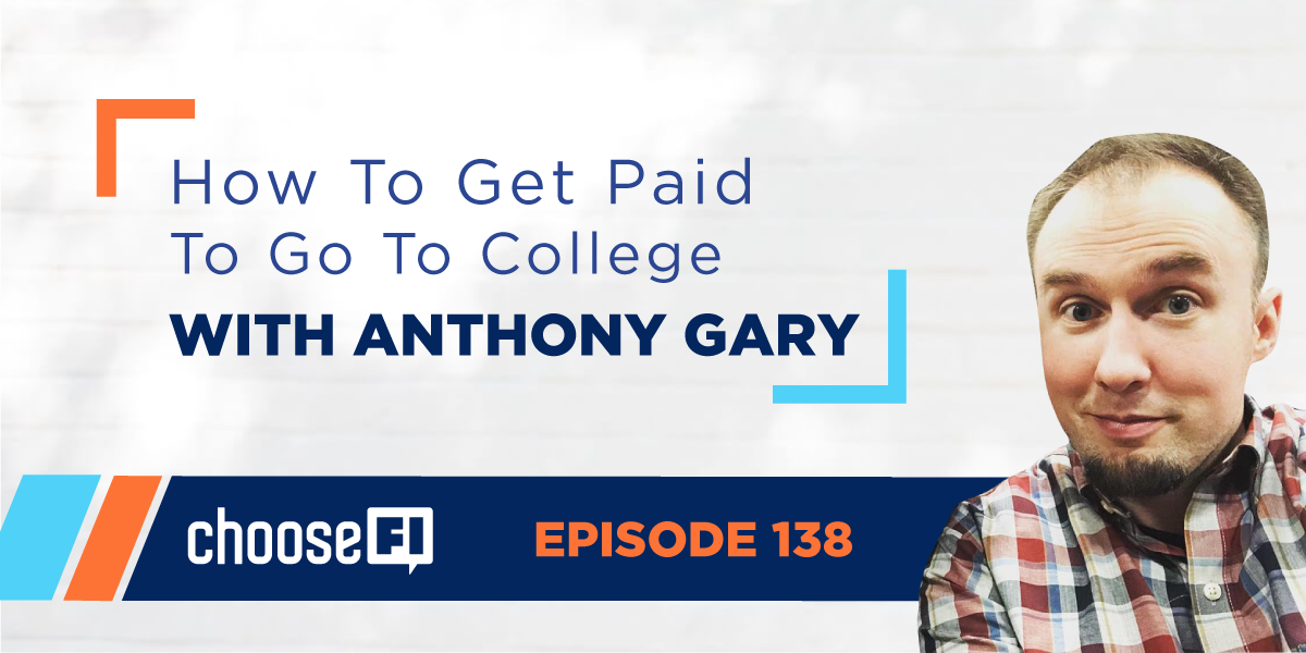 138 | How To Get Paid To Go To College