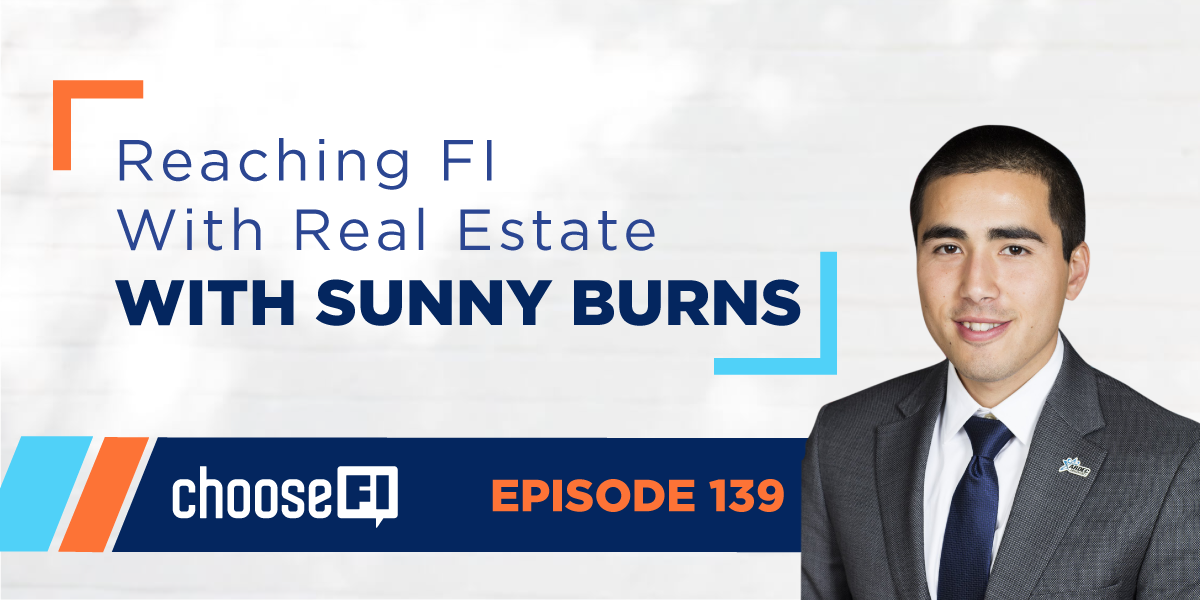 139 | Reaching FI With Real Estate With Sunny Burns