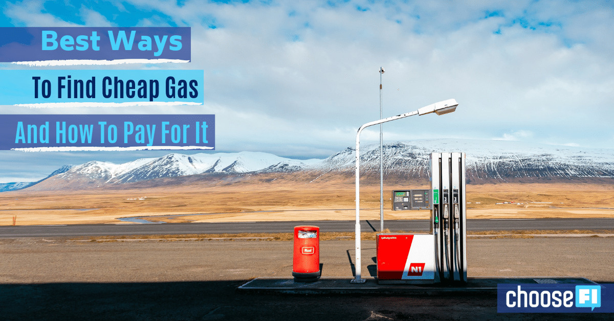 Best Ways To Find Cheap Gas (And How To Pay For It)