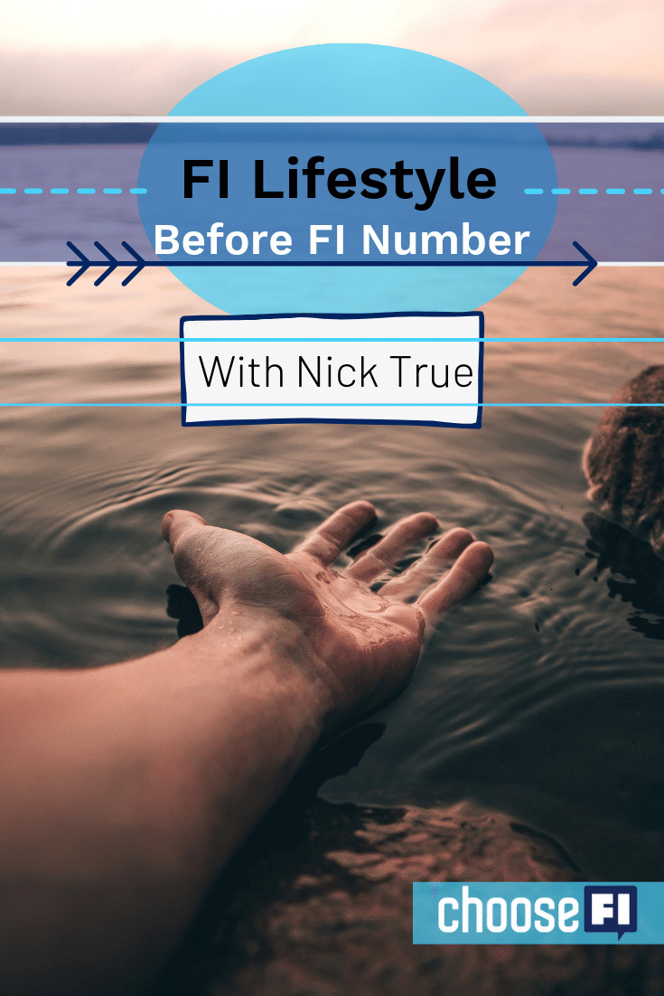FI Lifestyle Before FI Number With Nick True
