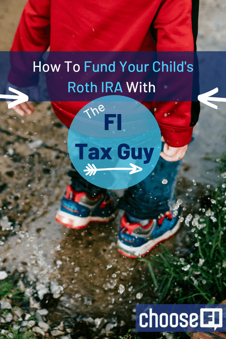 How To Fund Your Child's Roth IRA And Other Tax Optimizations With The FI Tax Guy