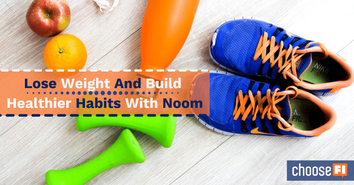Lose Weight And Build Healthier Habits With Noom