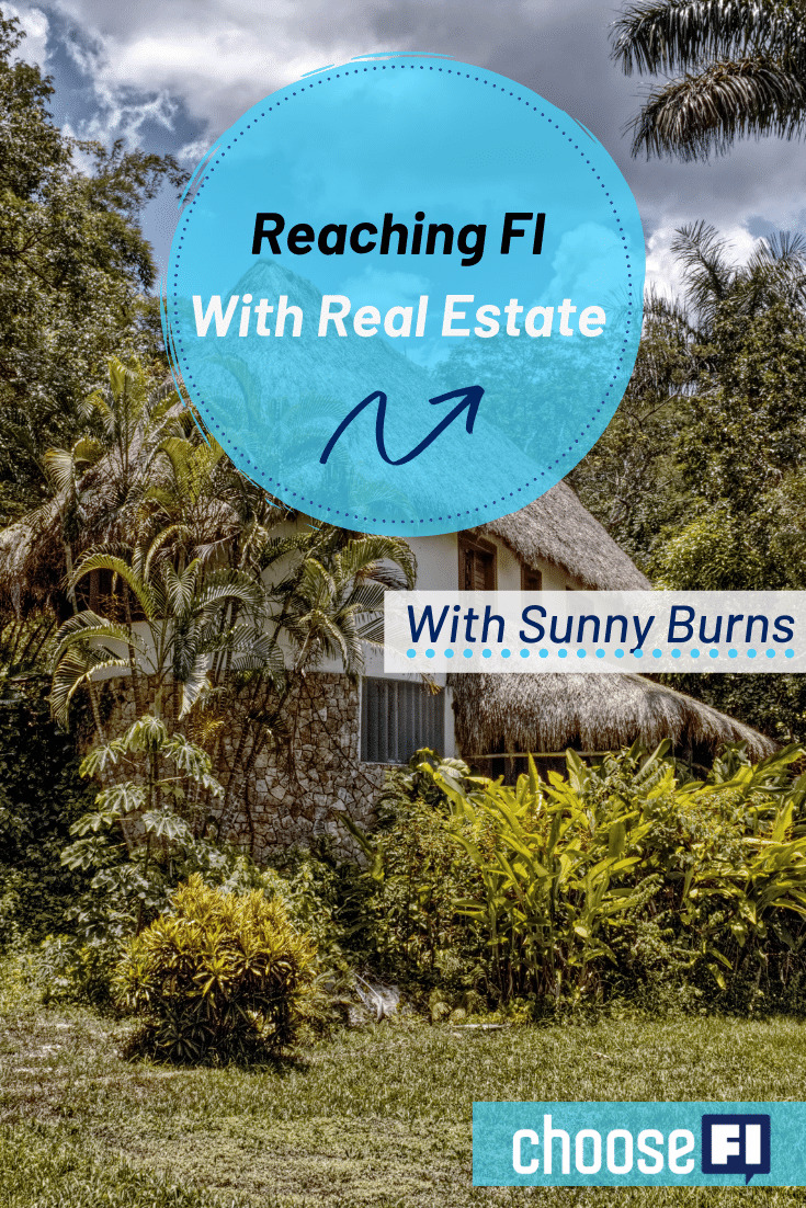 Reaching FI With Real Estate With Sunny Burns