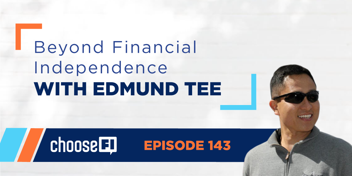 Beyond Financial Independence With Edmund Tee