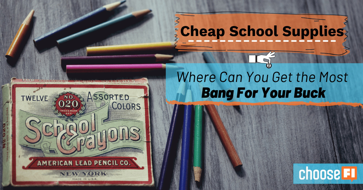 Cheap School Supplies: Where Can You Get the Most Bang For Your Buck
