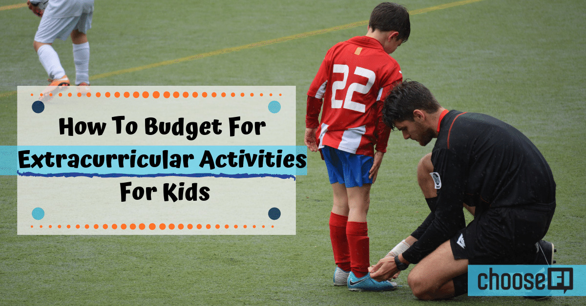 How To Budget For Extracurricular Activities For Kids