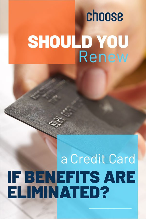 Should You Renew A Credit Card If Benefits Are Eliminated?