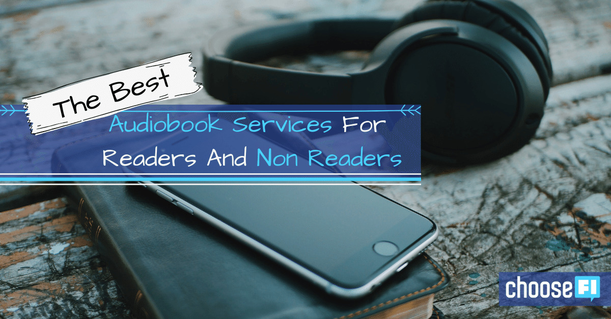 The Best Audiobook Services For Readers And Non-Readers