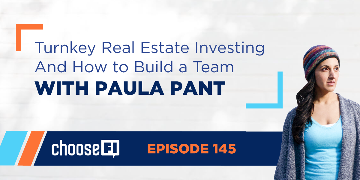 Turn Key Real Estate Investing And How To Build A Team With Paula Pant