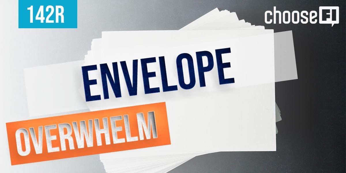 142R | Envelope Overwhelm
