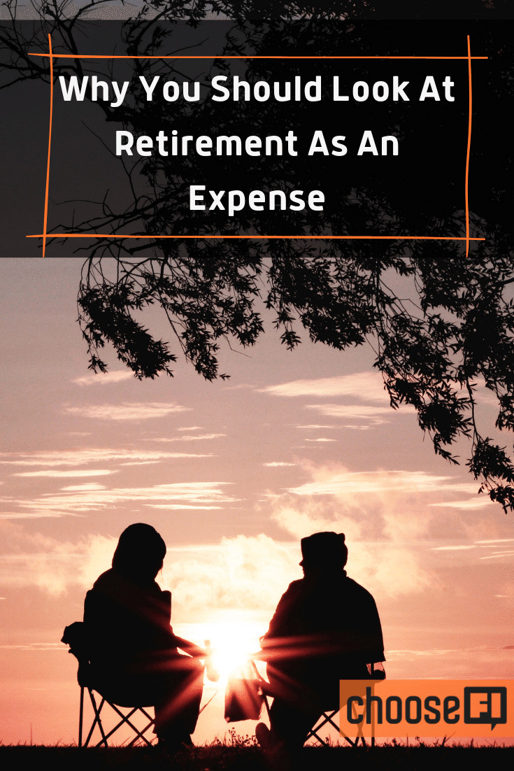 Why You Should Look At Retirement As An Expense
