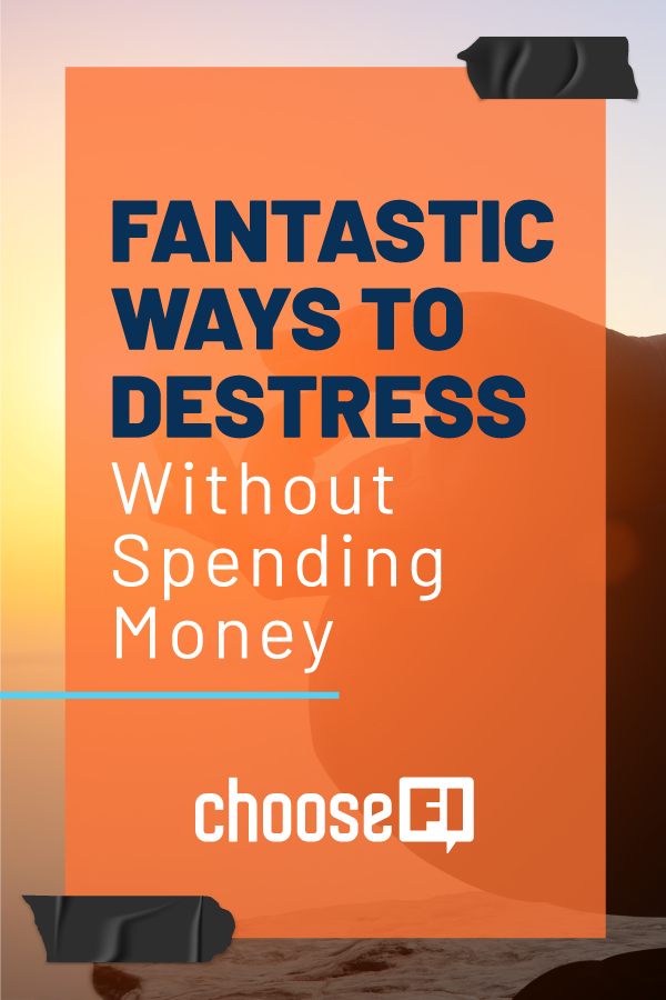 Fantastic Ways to Destress Without Spending Money