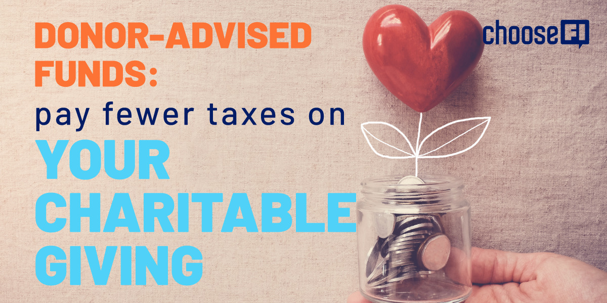Donor-Advised Funds: Pay Fewer Taxes On Your Charitable Giving