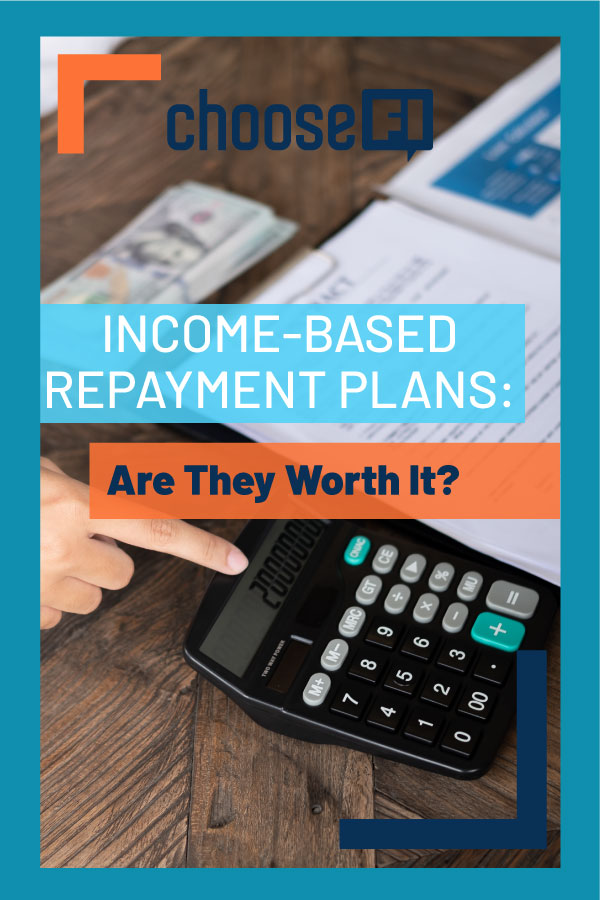 Income-Based Repayment Plans: Are They Worth It?