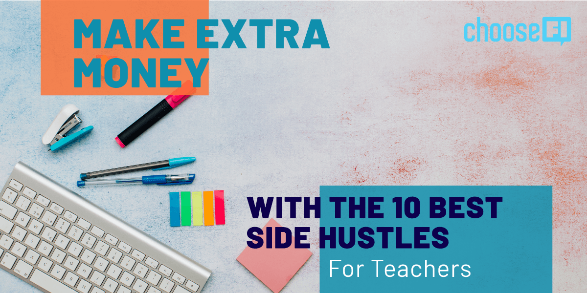 Make Extra Money With The 10 Best Side Hustles For Teachers