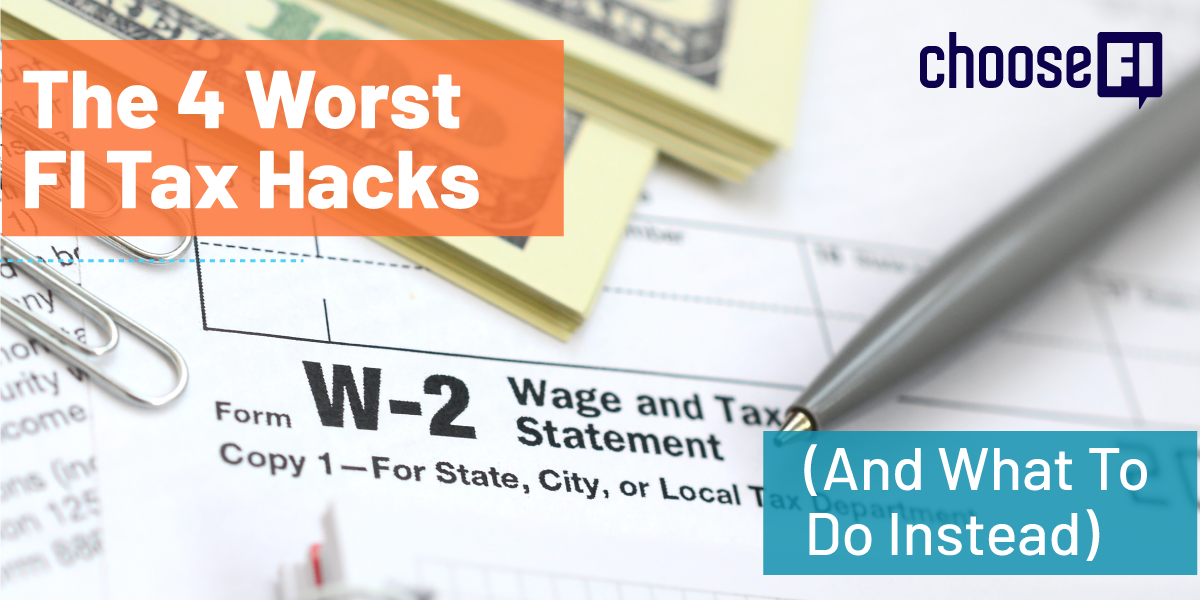 The 4 Worst FI Tax Hacks (And What To Do Instead)
